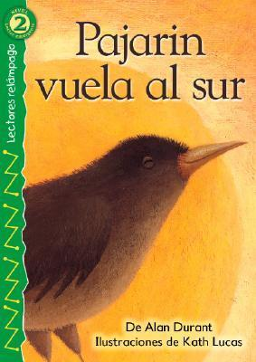 Pajarin Vuela al Sur = Bird Flies South Alan Durant
