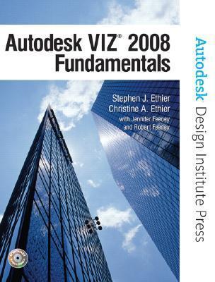 Autodesk VIZ 2008 Fundamentals [With CDROM] Stephen Ethier