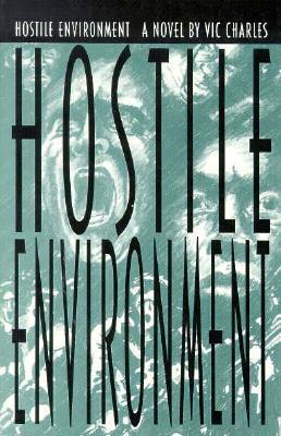 Hostile Environment  by  Vic Charles