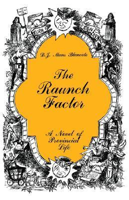 The Raunch Factor: A Novel of Provincial Life  by  D.J. Muns Blancato