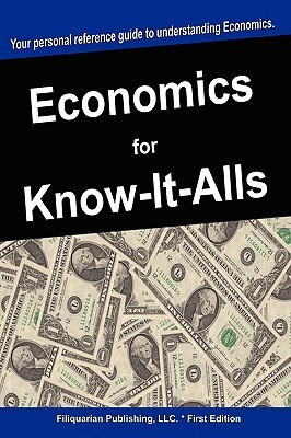 Economics for Know-It-Alls For Know-It-Alls