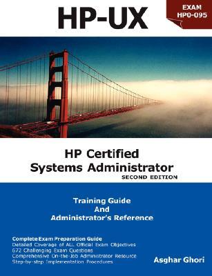 HP Certified Systems Administrator (2nd Edition) Asghar Ghori
