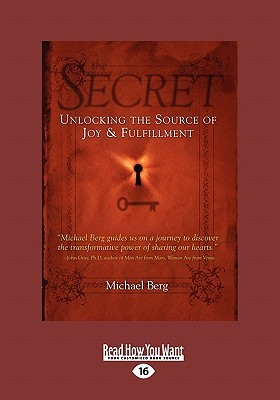 The Secret: Unlocking the Source of Joy and Fulfillment (Large Print 16pt)  by  Michael Berg