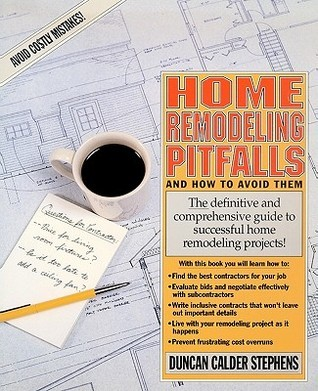 Home Remodeling Pitfalls and How to Avoid Them Duncan Calder Stephens