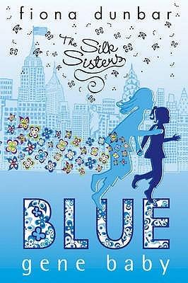 Blue Gene Baby (Silk Sisters, #2)  by  Fiona Dunbar
