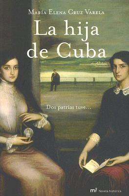 La hija de Cuba María Elena Cruz Varela