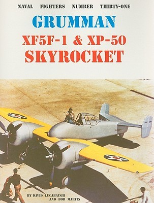 Grumman XF5F-1 & XP-50 Skyrocket (Naval Fighters, #31)  by  David Lucabaugh