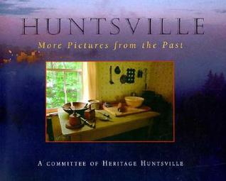 Huntsville: More Pictures from the Past  by  Research Committee of the Muskoka Pionee