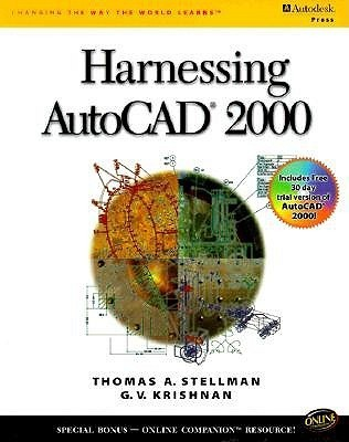 Harnessing AutoCAD 2000  by  Thomas A. Stellman