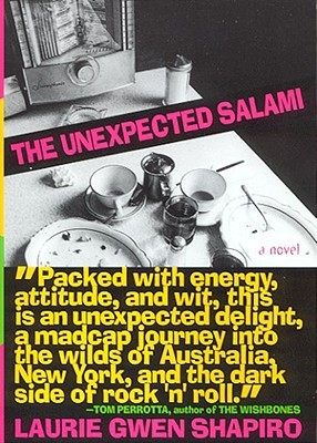 The Unexpected Salami: A Novel  by  Laurie Gwen Shapiro