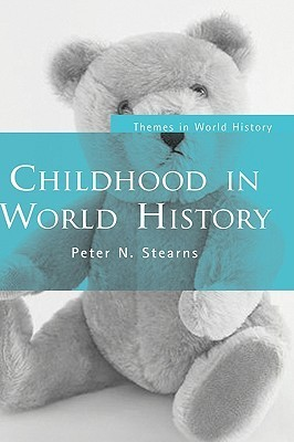 Childhood in World History Peter N. Stearns