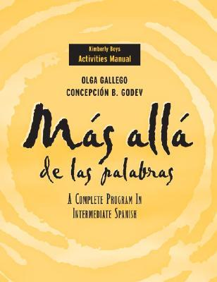 MS All de Las Palabras, Activities Manual: A Complete Program in Intermediate Spanish  by  Olga Gallego