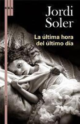 La última hora del último día Jordi Soler