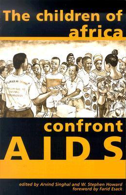 Children of Africa Confront AIDS: From Vulnerability to Possibility  by  Arvind Singhal