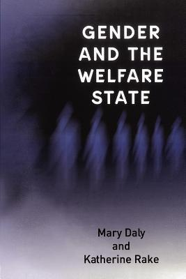 Gender and the Welfare State  by  Mary E. Daly