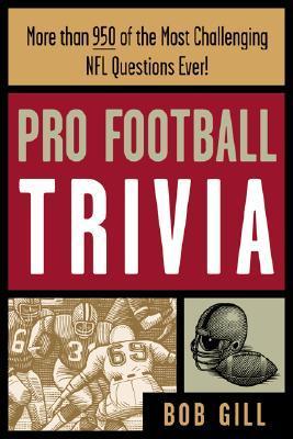 Pro Football Trivia  by  Bob Gill