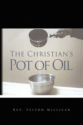 The Christians Pot of Oil Felton Millican