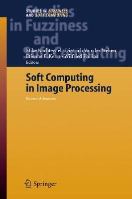 Soft Computing In Image Processing Mike Nachtegael