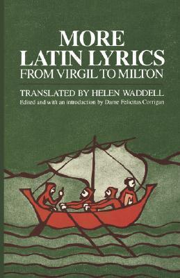 More Latin Lyrics, from Virgil to Milton  by  Felicitas Corrigan