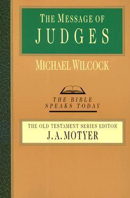 The Message of Judges  by  Michael Wilcock
