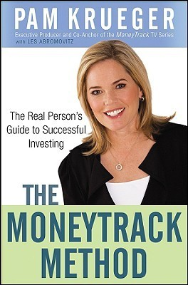 The MoneyTrack Method: The Real Persons Guide to Successful Investing Pam Krueger