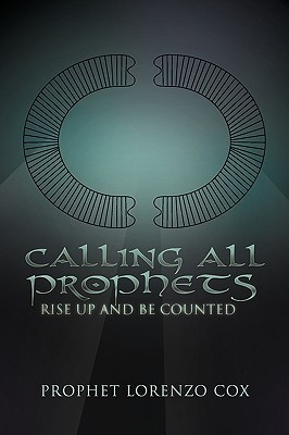Calling All Prophets- Rise Up and Be Counted Lorenzo Cox