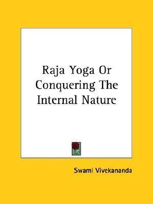 Raja Yoga Or Conquering The Internal Nature By Swami Vivekananda Pdf Epub Fb2 Djvu Audiobook Mp3 Doc Rtf