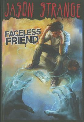 Faceless Friend  by  Jason Strange