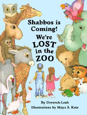 Shabbos Is Coming! Were Lost in the Zoo  by  Devora-Leah