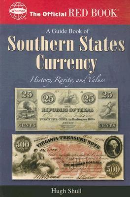 Guide Book of Southern States Currency (The Official Red Book)  by  Hugh Shull