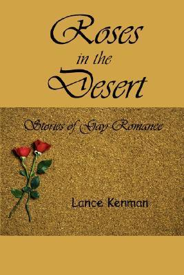 Roses in the Desert  by  Lance Kenman
