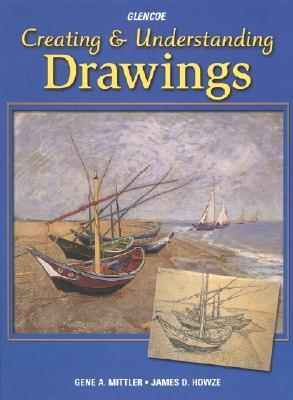 Creating & Understanding Drawings  by  Gene A. Mittler
