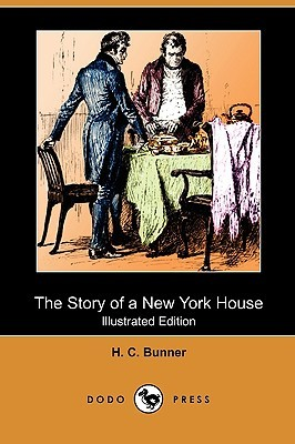 The Story of a New York House (Illustrated Edition)  by  H.C. Bunner