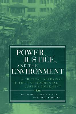 Power, Justice, And The Environment: A Critical Appraisal Of The Environmental Justice Movement  by  David N. Pellow