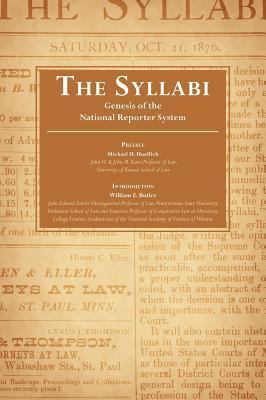 The Syllabi: Genesis of the National Reporter System William Elliott Butler
