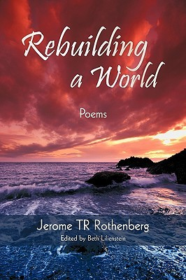 Rebuilding a World: Poems Jerome Rothenberg