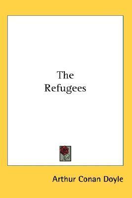Refugees  by  Arthur Conan Doyle