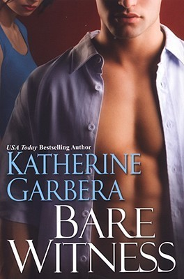 Bare Witness (Liberty Investigations, #2) Katherine Garbera