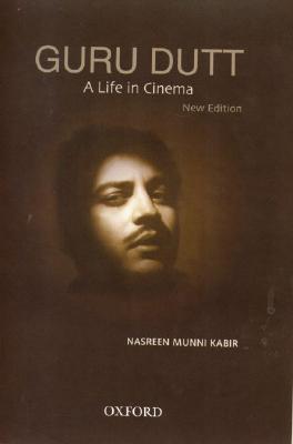 Guru Dutt: A Life in Cinema Nasreen Munni Kabir