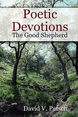 Poetic Devotions - The Good Shepherd David Patsch