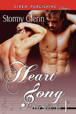 Heart Song (True Blood Mate, #1)  by  Stormy Glenn