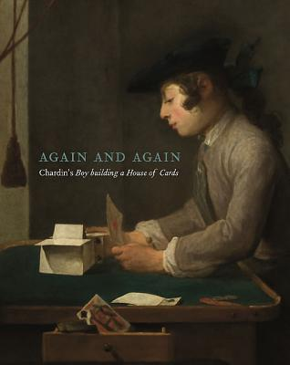 Taking Time: Chardins Boy Building a House of Cards  by  Pierre Rosenberg
