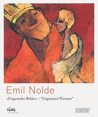 Emil Nolde: Unpainted Pictures  by  Jörg S. Garbrecht