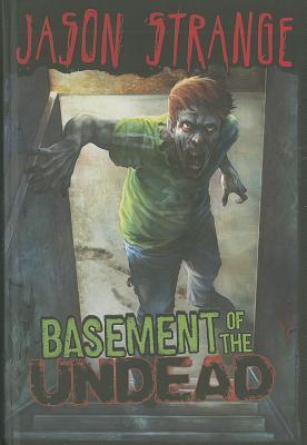 Basement of the Undead Jason Strange
