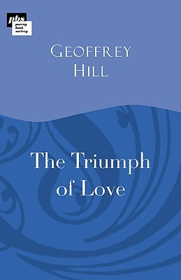 The Triumph Of Love  by  Geoffrey Hill