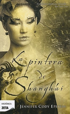 Pintora de Shangai  by  Jennifer Cody Epstein