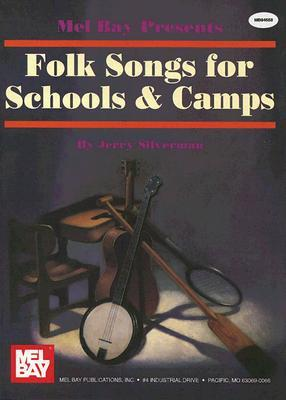 Folk Songs for Schools & Camps  by  Jerry Silverman