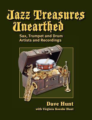 Jazz Treasures Unearthed: Sax, Trumpet and Drum Artists and Recordings  by  Dave Hunt