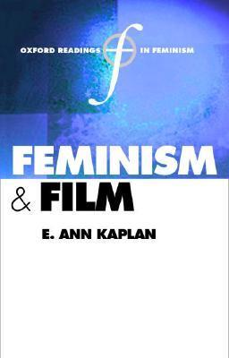 Feminism and Film  by  E. Ann Kaplan