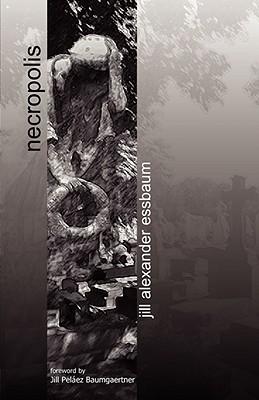 Necropolis Jill Alexander Essbaum